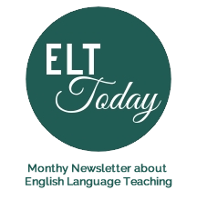 ELT Today Newletter for English Language teachers and trainers